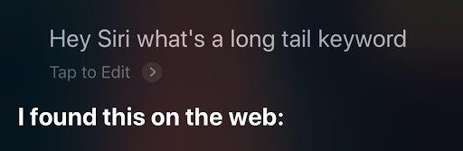 Asking Siri what a long tail keyword is.